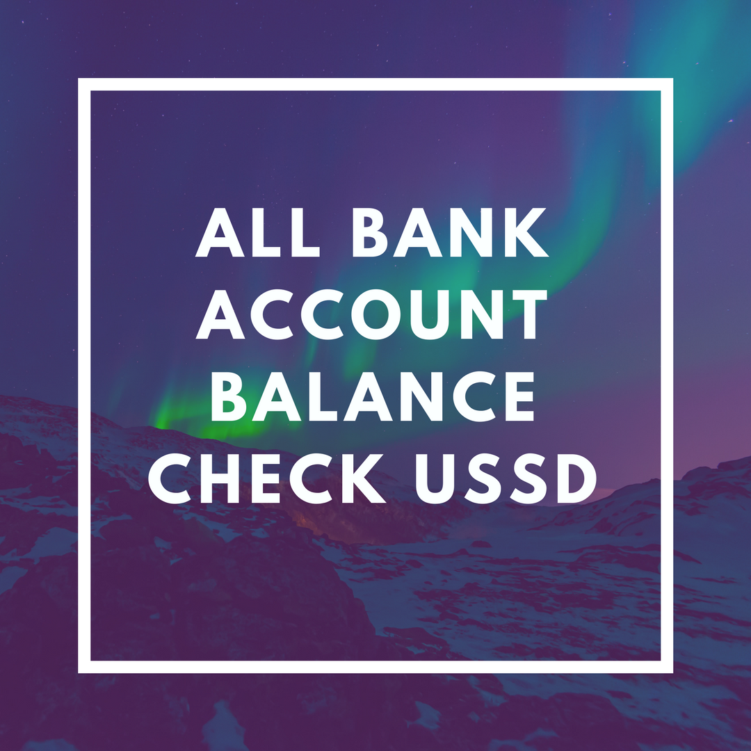 all bank account balance check USSD